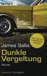 Dunkle Vergeltung - James Sallis, Angela Kuepper, Kathrin Bielfeldt, Jürgen Bürger