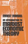 An Introduction to Marxist Economic Theory - Ernest Mandel, George Novack