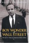 Boy Wonder of Wall Street: The Life & Times of Financier Eddie Gilbert - Richard Whittingham, Alistair McAlpine