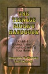 The Teenage Rider's Handbook: A Guide for Buying, Training, Showing & Selling Your Horse - Barbara J. Deworken, Lori Gordon
