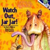 Star Wars Episode I: Watch Out, Jar Jar! (A Random House Star Wars Storybook with Foil Stickers) - Kerry Milliron, Bob Eggleton