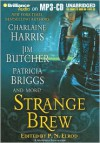 Strange Brew (Includes: The Dresden Files, #10.4) - P.N. Elrod, Rachel Caine, Patricia Briggs, Jim Butcher