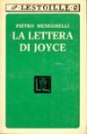 La lettera di Joyce - Pietro Meneghelli