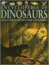 Encyclopedia of Dinosaurs and Other Prehistoric Creatures - John Malam