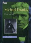 Michael Faraday: Physics and Faith (Oxford Portraits in Science) - Colin Archibald Russell