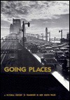 Going Places: A Pictorial History of Transport in New South Wales - Alan Davies, Andrew Wilson