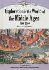Exploration In The World Of The Middle Ages, 500 1500 (Discovery & Exploration) - Pamela White, John Stewart Bowman, Maurice Isserman