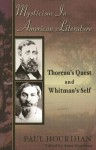 Mysticism in American Literature: Thoreau's Quest and Whitman's Self - Paul Hourihan