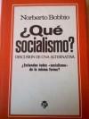 Qué socialismo?: discusión de una alternativa - Norberto Bobbio