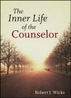 The Inner Life of the Counselor - Robert J. Wicks