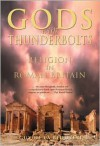 Gods with Thunderbolts: Religion in Roman Britain - Guy de la Bedoyere
