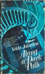 Along a Dark Path - Velda Johnston