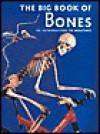 The Big Book of Bones - Claire Llewellyn, Peter Geissler