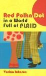 Red Polka Dot in World Full of Plaid - Varian Johnson