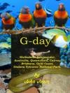 G-day, Walkabout in the Land Down Under, Australia, Queensland, Cairns, Brisbane, Gold Coast, Undara - John Jones