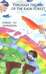 Through the Arc of the Rain Forest - Karen Tei Yamashita