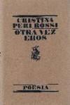 Otra Vez Eros - Cristina Peri Rossi