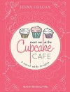 Meet Me at the Cupcake Cafe: A Novel with Recipes - Jenny Colgan, Michelle Ford
