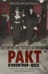 Pakt Ribbentrop-Beck - Piotr Zychowicz