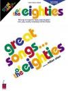 Great Songs of the Eighties Edition - Milton Okun, Hal Leonard Publishing Company