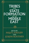 Tribes and State Formation in the Middle East - Philip S. Khoury, Joseph Kostiner