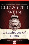 A Coalition of Lions (The Lion Hunters Novels, 2) - Elizabeth Wein