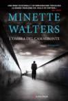 L'ombra del Camaleonte - Minette Walters, Sebastiano Pezzani