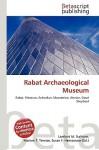 Rabat Archaeological Museum - Lambert M. Surhone, VDM Publishing, Susan F. Marseken