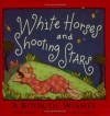 White Horses & Shooting Stars: A Book Of Wishes - David Greer