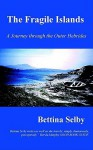The Fragile Islands - Bettina Selby