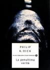 La penultima verità - Vittorio Curtoni, Philip K. Dick