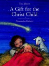 A Gift for the Christ Child - Tina Jahnert, Alessandra Roberti, Roberti A., Tina Jahnert, Roberti A