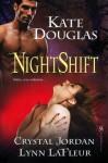 Nightshift - Kate Douglas, Lynn LaFleur, Crystal Jordan