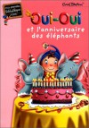 Oui-oui et l'anniversaire des éléphants - Enid Blyton