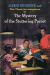 The Mystery of the Stuttering Parrot (Alfred Hitchcock and The Three Investigators, #2) - Robert Arthur, Alfred Hitchcock