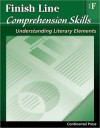 Reading Comprehension Workbook: Finish Line Comprehension Skills: Understanding Literary Elements, Level F - 6th Grade - continental press