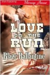 Love on the Run - Blaze Ballantine