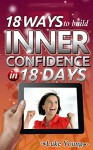 18 Ways To Build Inner Confidence in 18 Days - Luke Young