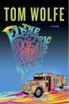 The Electric Kool-Aid Acid Test - Tom Wolfe
