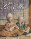 For the Love of Music: The Remarkable Story of Maria Anna Mozart - Elizabeth Rusch, Lou Fancher, Steve Johnson