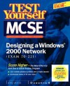 Test Yourself MCSE Designing a Windows 2000 Network (Exam 70-221) - Syngress Media Inc