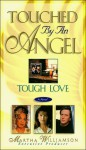 Tough Love (Touched by an Angel) - Robert Tine, Martha Williamson, Del Shores