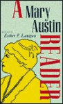 A Mary Austin Reader - Mary Austin, Esther F. Lanigan