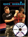 Rope Bondage: Precision and Persuasion with Rope with DVD (S/M Tech, #3) - Scott Smith