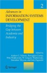 Advances in Information Systems Development:: Bridging the Gap Between Academia & Industry Volume 2 - Gregory Wojtkowski