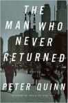 The Man Who Never Returned - Peter Quinn
