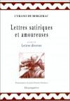 Lettres Satiriques Et Amoureuses: Precedees de Lettres Diverses - Cyrano de Bergerac, Jean-Charles Darmon