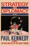 Strategy and Diplomacy 1870-1945: Eight Studies - Paul M. Kennedy