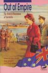 Out Of Empire: The British Dominion Of Australia - John Arnold, Peter Spearritt, David Walker