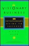 Visionary Business: An Entrepreneur's Guide to Success - Mark Allen